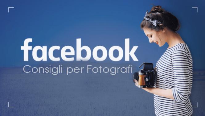 I 10 Consigli per il Fotografo Vincente su Facebook